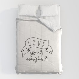 Love Your Neighbor Banner Comforters