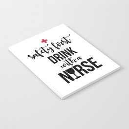 Safety First Drink With A Nurse Notebook