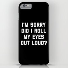 Roll My Eyes Funny Quote Slim Case iPhone 6 Plus