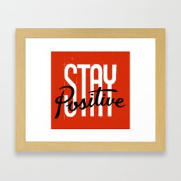 Stay Positive Framed Art Print