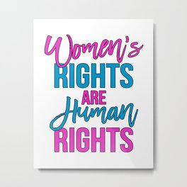 Women's rights are human rights Pink Blue Metal Print