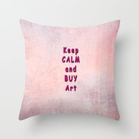 keep calm Throw Pillows featuring Keep Calm by Tina Vaughn