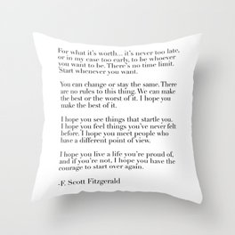 for what it's worth - fitzgerald quote Throw Pillow