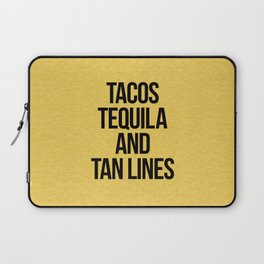 Tequila And Tan Lines Funny Quote Laptop Sleeve
