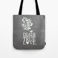 princess bride Tote Bags featuring death cannot stop true love.. princess bride quote by studiomarshallarts