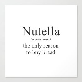 NUTELLA - CHOCOLATE - DEFINITION - FUNNY Canvas Print