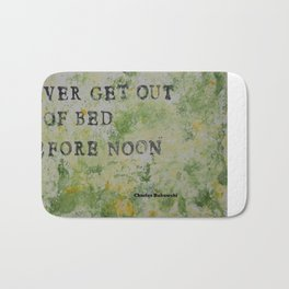 Charles Bukowski Never Get Out Of Bed Color Type Bath Mat