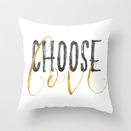 Choose Love Gold Black Inspirational Quote Throw Pillow