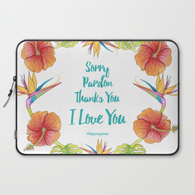 Sorry, Pardon, Thanks You, I love you, Ho'oponopono Laptop Sleeve