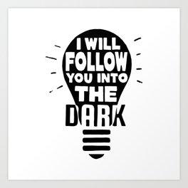 I Will Follow You Art Print