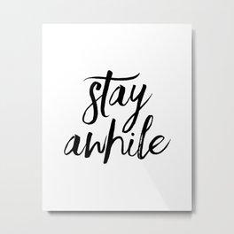 Stay Awhile Sign. Wall decor. Farmhouse wall decor. Modern Farmhouse wall decor. Living room large w Metal Print
