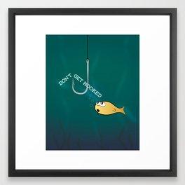 Don't Get Hooked Framed Art Print