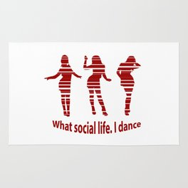 What social life. I dance quote Rug