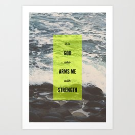 ARMS ME WITH STRENGTH Art Print
