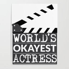Funny Actress Gift - World's Okayest Actress  Poster