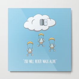 You will never walk alone Metal Print