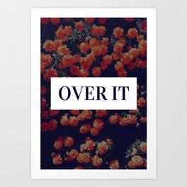 So Over It Art Print