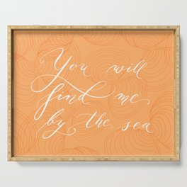 You will find me by the sea (Orange) Serving Tray
