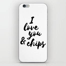 I love you and chips iPhone Skin