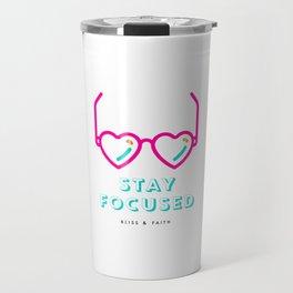 Stay Focused Quote Heart Glasses Mug Travel Mug