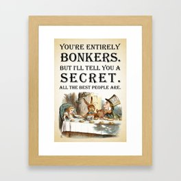 Alice In Wonderland -Colors- Tea Party - You're Entirely Bonkers - Quote Framed Art Print