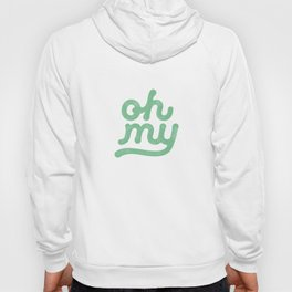 Oh My green and white typography poster design for bedroom wall art home decor Hoody