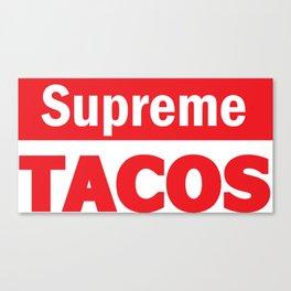 Supreme Tacos Canvas Print