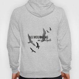 No mourners, no funerals Hoody