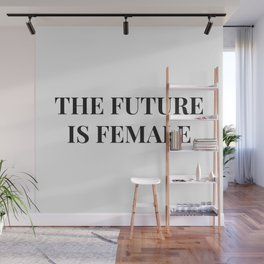 The future is female white-black Wall Mural