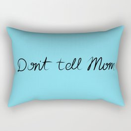 I made an oopsie - Don't Tell Mom Rectangular Pillow