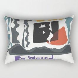 Be weird. Rectangular Pillow