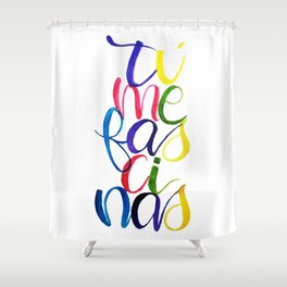 You fascinate me Shower Curtain