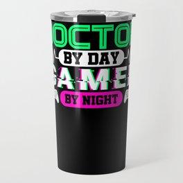 Doctor On Day Gamer At Night Motif Travel Mug