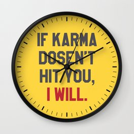 IF KARMA DOESN'T HIT YOU I WILL (Yellow) Wall Clock