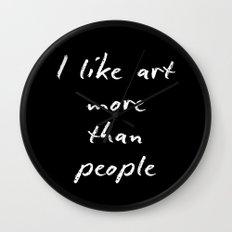 I like art more than people Wall Clock