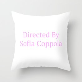 Directed by Sofia Coppola Throw Pillow