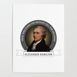 Alexander Hamilton U.S. Founding Father Quote Poster