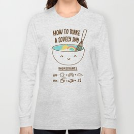 How to make a lovely day Long Sleeve T-shirt