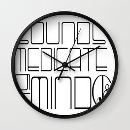Sounds Medicate My Mind Wall Clock
