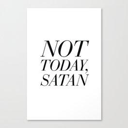 Not Today, Satan Canvas Print