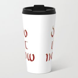Do it now (Uncial font) Travel Mug