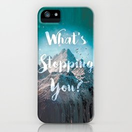 What's Stopping You? iPhone Case