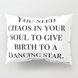 You need chaos in your soul Pillow Sham
