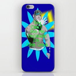 You can't see me.. JOHN CENA  iPhone Skin