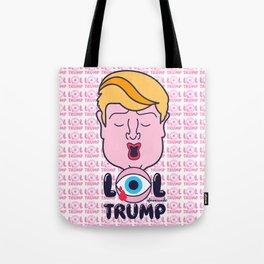 LOL Trump Tote Bag