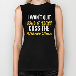 I Won't Quit But I Will Cuss The Whole Time Biker Tank