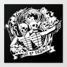 We All Go To Hell Canvas Print