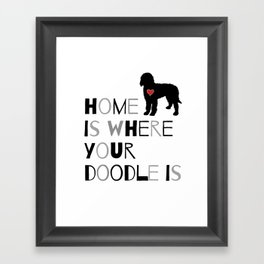 Home is where your Doodle is, (black & gray) Art for the Labradoodle or Goldendoodle dog lover Framed Art Print