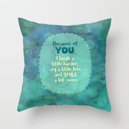 Because of You Throw Pillow
