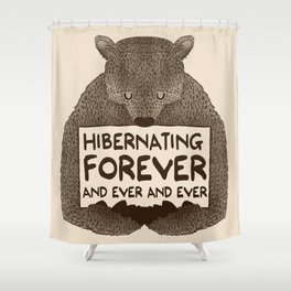 Hibernating Forever Shower Curtain